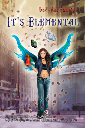 Bad Ass Faeries: It's Elemental